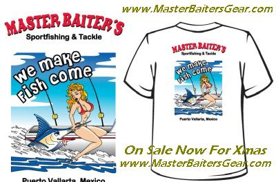 My World Famous T-shirts online now at: www.MasterBaitersGear.com