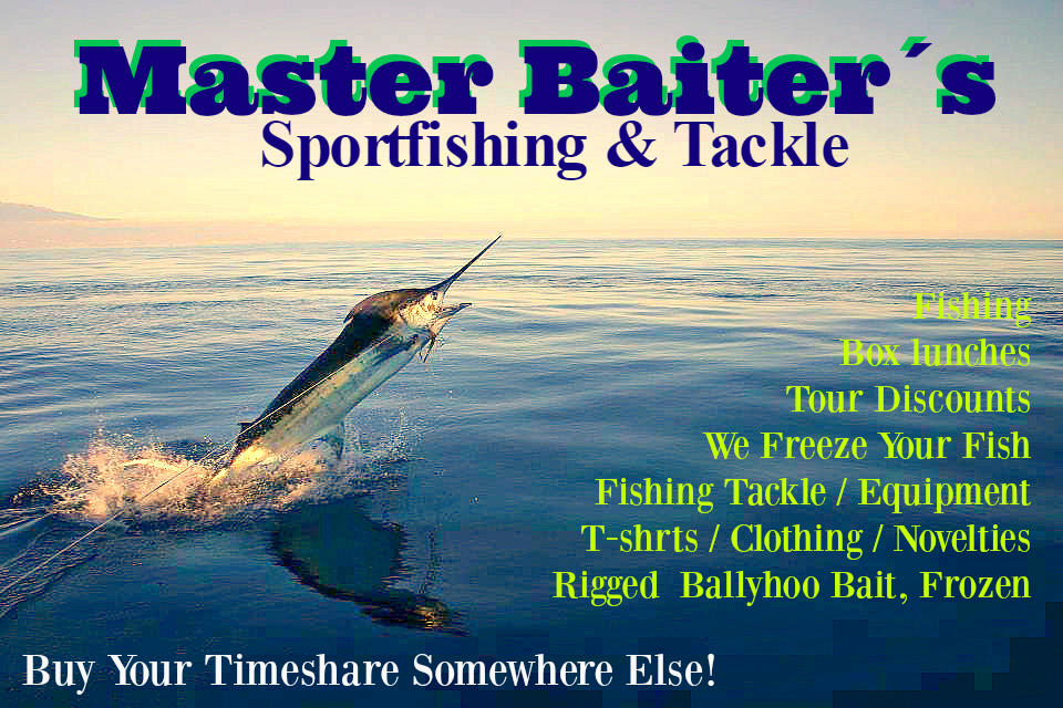 We are the ony real fishing company now in Puerto Vallarta, soon we´ll be back in our branded Master Baiter´s Tackle